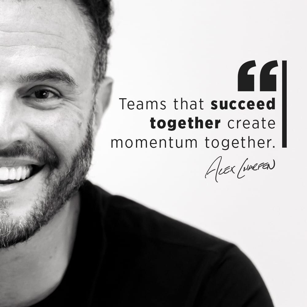 Self-made billionaires Quote - Teams that succeed together create momentum together. - Alex Charfen